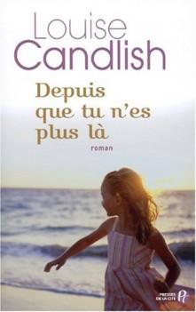 """Depuis que tu n'es plus là"" de Louise Candlish"