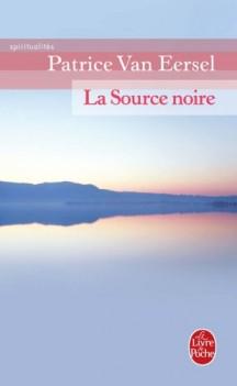 """""""La Source noire"""" de Patrice Van Eersel"""