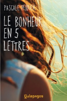 """""""Le Bonheur en 5 lettres"""" de Pascale Perrier"""