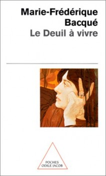 """""""Le deuil à vivre"""" de Marie-Frédérique Bacqué"""