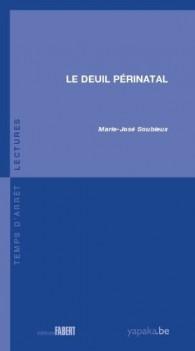"""""""Le deuil périnatal"""" de Marie-José Soubieux"""