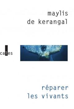 """""""Réparer les vivants"""" de Maylis de Kerangal"""