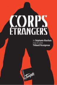 """""""Corps étrangers"""" de la compagnie Les sens des mots"""