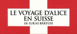 le voyage d'alice en suisse