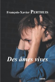 «Des âmes vives»de François-Xavier Perthuis